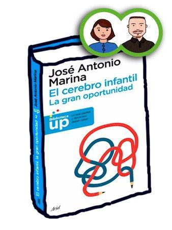 Libro El cerebro infantil: la gran oportunidad, José Antonio Marina