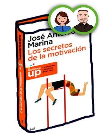 Libro Los secretos de la motivación José Antonio Marina el perruco