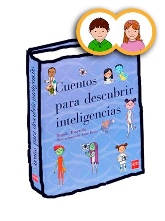 «Cuentos para descubrir inteligencias» Begoña Ibarrola