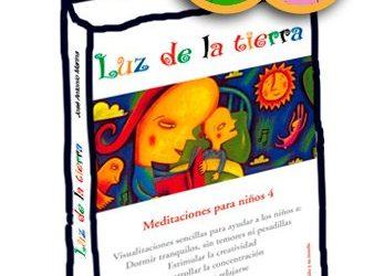 «Luz de la tierra: Meditaciones para niños 4» Maureen Garth