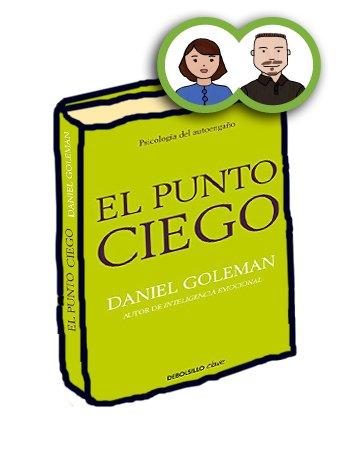 Libro El punto ciego, Daniel Goleman, el perruco